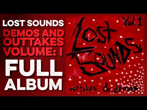 LOST SOUNDS: Demos & Outtakes: Volume I (Full Album) Contaminated Records (2001)