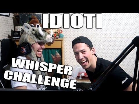 IDIOTI LUPETAJU GLUPOSTI - WHISPER CHALLENGE /w Djota