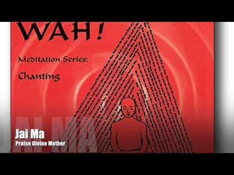 Wah! CHANTING WITH WAH! - Jai Ma Chanting