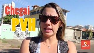 Chegaí PVH || Porto Velho - Rondônia