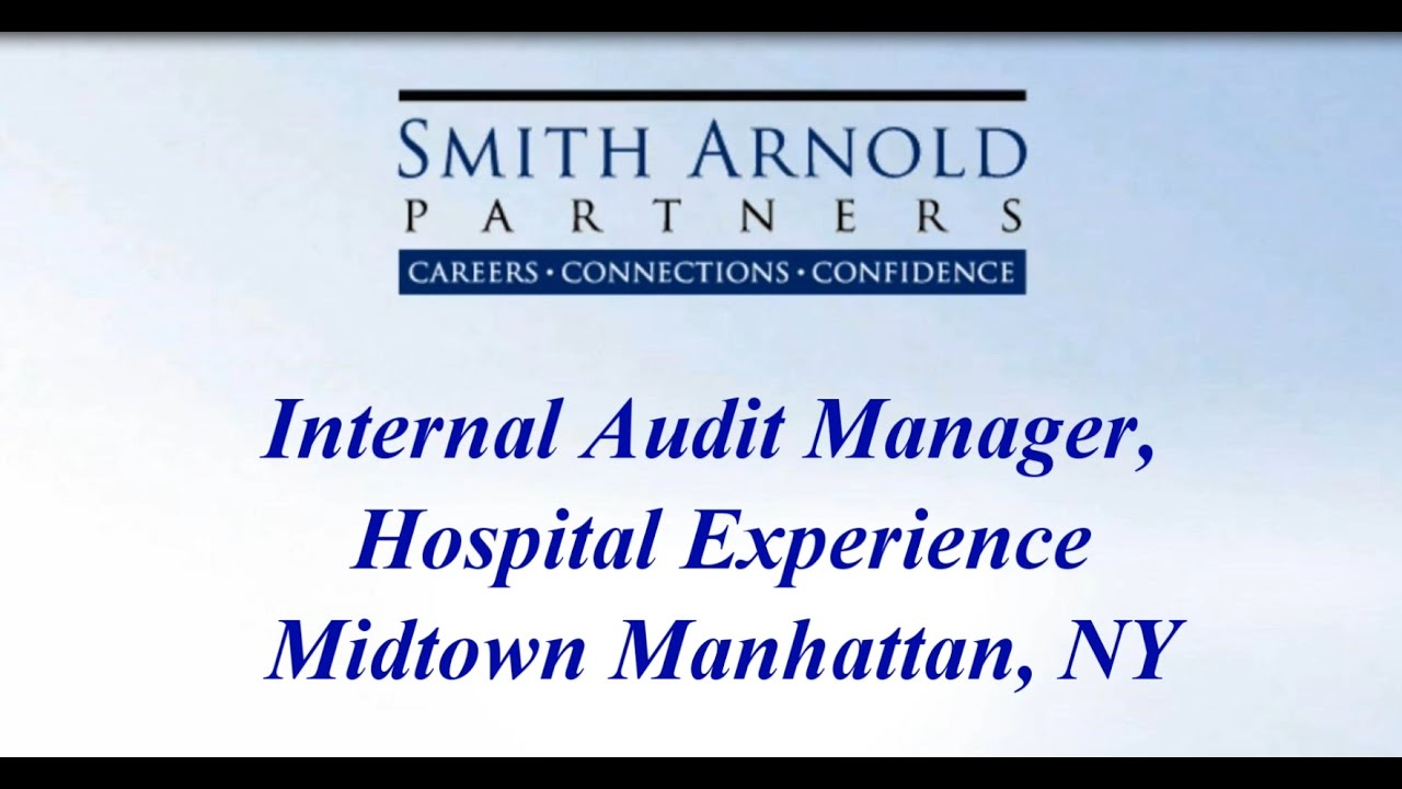 internal audit manager hospital experience new job opportunity internal audit manager hospital experience new job opportunity smith arnold partners