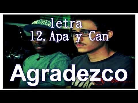 Apa y Can - Agradezco 12. [LETRA]