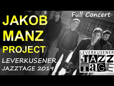 The Jakob Manz Project - Leverkusener Jazztage 2019