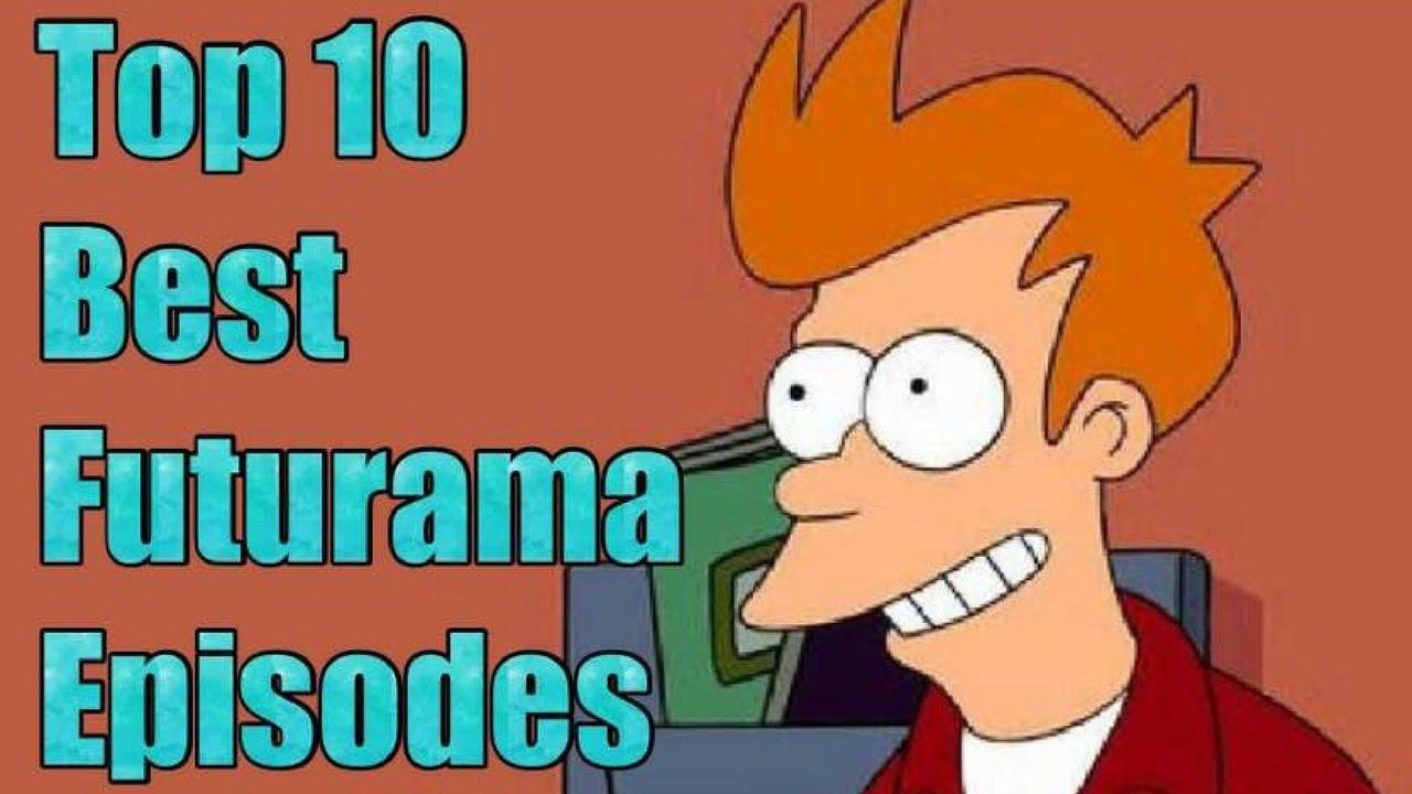top 10 best futurama episodes youtube