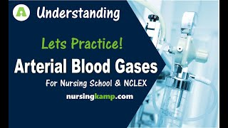 ABG Interpretation Practice Uncompensated Partially Compensated  Nursing KAMP NCLEX Review 2019