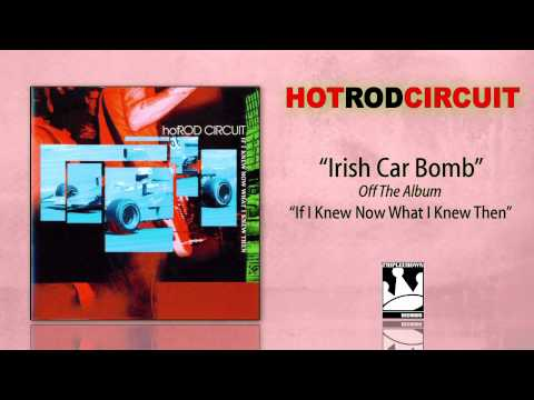 "Hot Rod Circuit ""Irish Car Bomb"""