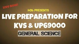 KVS & UP69000 Preparation On General Science - Live Session