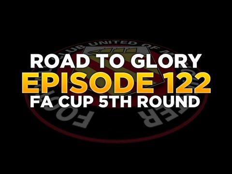 Road to Glory - Ep.122 FA Cup 5th Round | Football Manager 2013