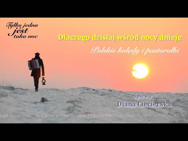 Dlaczego dzisiaj wśród nocy dnieje - Diana Ciecierska