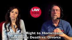 Spouse's right to homestead in Florida: Death vs. Divorce
