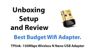 unboxing setup and review tplink 150mbps wireless n nano usb adapter