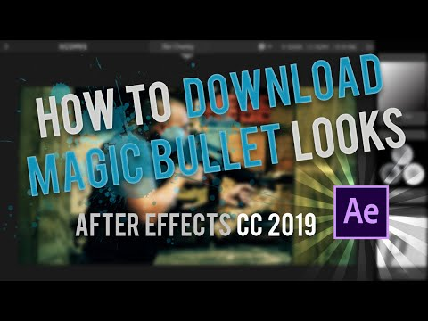 HOW TO DOWNLOAD MAGIC BULLET LOOKS AFTER EFFECTS CC 2019 / CS6
