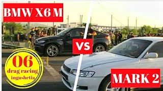 MARK 2 vs BMW X6 M