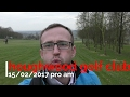HOUGHWOOD GOLF CLUB - PRO AM COURSE VLOG