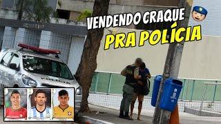 VENDENDO CRAQUE PRA POLÍCIA #Quem manda é você 15