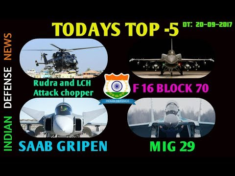 Latest News Headlines TOP FIVE 20-09-2017 by indian defense news,Hal Rudra helicopter,Tejas,F16