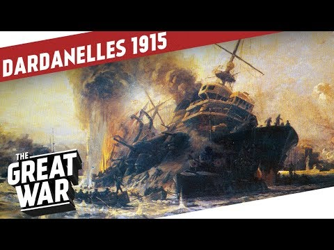 Naval Operations In The Dardanelles Campaign 1915 I THE GREAT WAR On The Road