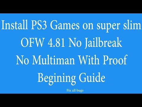 How to Install PS3 Games on OFW 4.81 Super Slim - Beginner Guide