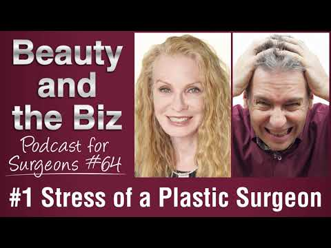 Ep.64: Number One Stress of a Plastic Surgeon