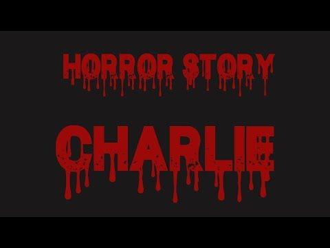 страшная история на ночь- Чарли