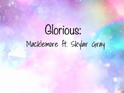 Glorious - Macklemore ft. Skylar Gray *CLEAN*