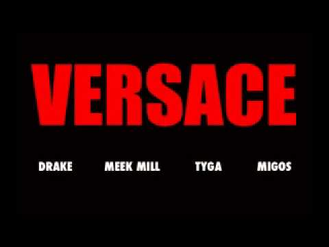 Tyga - Versace Feat  Meek Mill,Drake & Migos (Explict) + Lyrics in Description