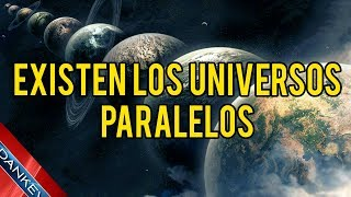 EXISTEN LOS UNIVERSOS PARALELOS