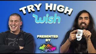 People Try Even MORE Weird Wish Products High | TRY HIGH