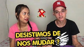 NÃO VAMOS MAIS NOS MUDAR PARA A NOSSA CASA!? | Loving Couple