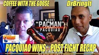 Pacquiao Wins! Post Fight Recap with  DrBringIt