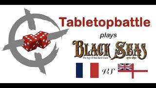 Black Seas Battlereport #04 - Royal Navy vs France