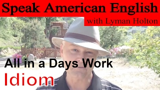 Idiom #12: All in a Days Work - Learn to Speak American English