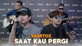 Download Saat Kau Pergi - Vagetoz Ft. Angga Candra (KOLABORASI)