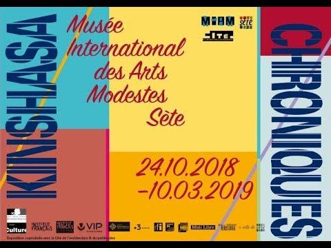 KINSHASA Chroniques au  Musée International des Arts Modestes à Sète