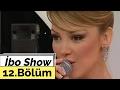İbo Show - 12. Bölüm (Petek Dinçöz - Rober Hatemo - Şenay Akay - Nuri Alço) (2007)