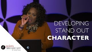 Developing Stand Out Character | Dr. Cindy Trimm | The 8 Stages of Spiritual Maturation