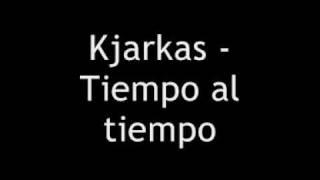 Kjarkas - tiempo al tiempo