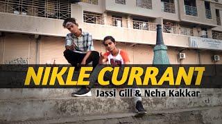 Nikle Currant | Jassi Gill | Neha Kakkar | Rishi - Sumedh Dance  Choreography |