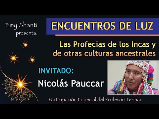 Encuentros de Luz - Profecías para estos tiempos con Nicolás Pauccar y Fedhar.