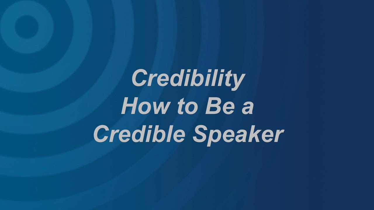Credibility: How to Be a Credible Speaker