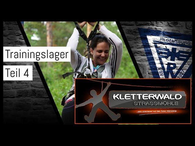 Trainingslager Rosstal - Kletterwald Strassmühle (Teil 4)