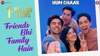 Friends Bhi Family Hain | Hum Chaar |Prit, Simran, Anshuman, Tushar |Aaman Trikha & Rajiv Sundaresan