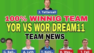 YOR VS WOR DREAM11/YOR VS WOR DREAM11 TEAM/WOR VS YOR DREAM11 PREDICTION/WOR VS YOR DREAM11 TODAY/YO