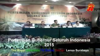 Pertemuan Gubernur Se Indonesia 2015 Di Surabaya