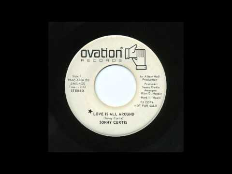 Sonny Curtis - Love Is All Around (1970 Ovation 45)