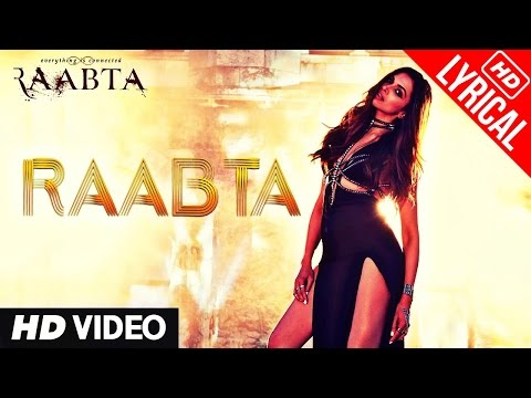 Raabta Title Song | Deepika Padukone | Sushant Singh Rajput, Kriti Sanon | HD Video Song With Lyrics