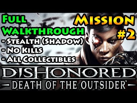 Dishonored - Death of the Outsider - Shadow | Stealth | Mission 2 Follow The Ink
