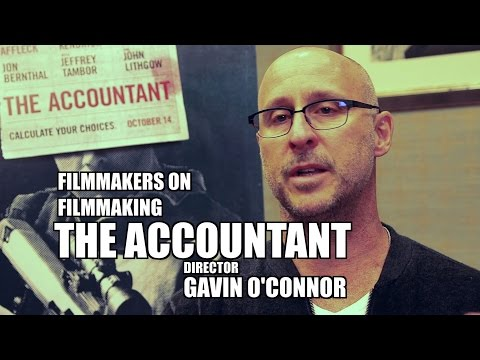 Filmmakers : The Accountant With Ben Affleck, Director Gavin O'Connor
