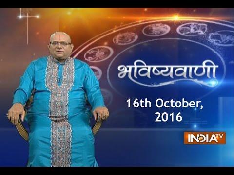 Bhavishyavani: Horoscope for 16th October, 2016 ( Full ) - India TV