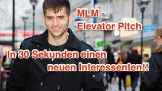 MLM Elevator Pitch deutsch - In 30 Sekunden einen Interessenten gewinnen